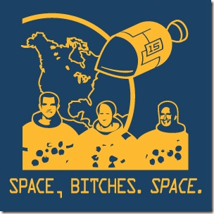 Space, Bitches. Space